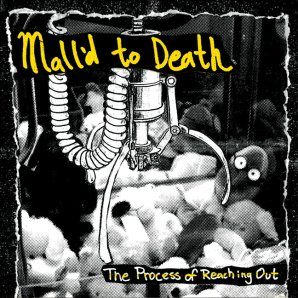 "Mall'd To Death, ""The Process of Reaching Out"""