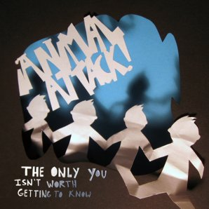 "¡Animal Attack!, ""The Only You Isn't Worth Getting To Know"""