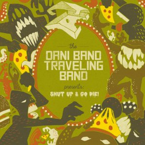 "Dani Band Traveling Band, ""Shut Up & Go Die!"""