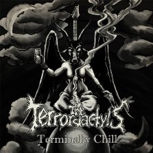 "The Terrordactyls, ""Terminally Chill"""